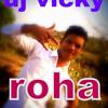 05) CHUMMA CHUMMA DE DE MIX BY DJ VICKY ROHA 8976644336.8652704453 ROHA MANGAOV CHA LOVE SPL