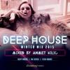 DEEP HOUSE Winter Mix - AHMET KILIC (128 Kbps)