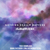 Mr. Probz - Nothing Really Matters(Husman Remix)[As Played By W&W @ Mainstage 231