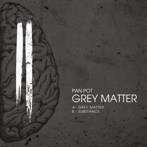Pan-Pot - Grey Matter