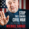 Stop the Coming Civil War by Michael Savage, Read by Barry Baer - Audiobook Excerpt