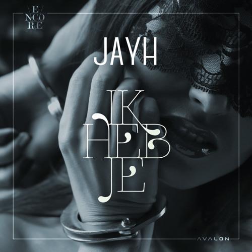 Jayh - Ik Heb Je (prod. by Spanker)
