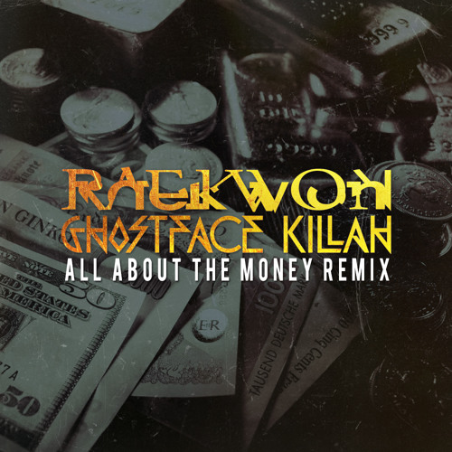 Audio: Raekwon & Ghostface Killah   All About The Money (Remix)