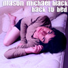 Back To Bed -Mason Black