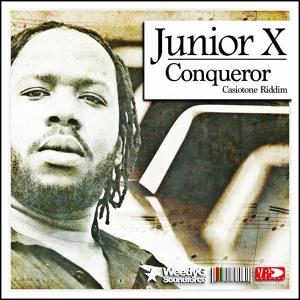 Junior X - Conqueror [Weedy G Soundforce / VPAL Music]