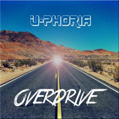 U-Phoria - Overdrive [Preview]