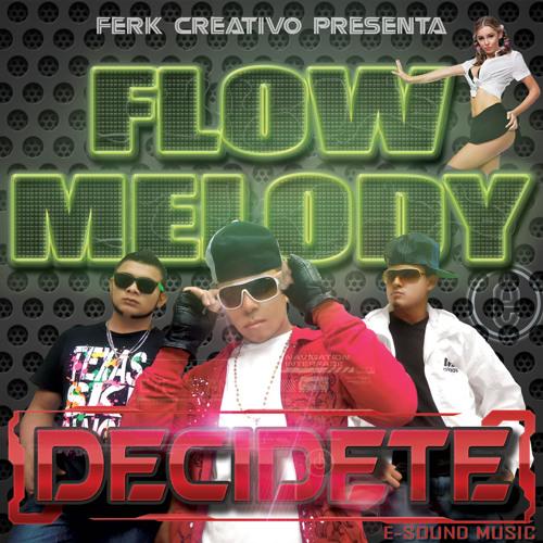 Flow Melody - Decidete Prod Ferk Creativo