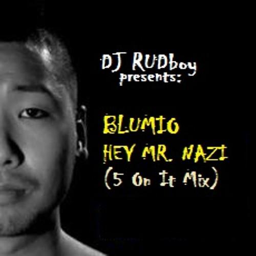 Blumio - Hey Mr. Nazi (5 On It Mix)
