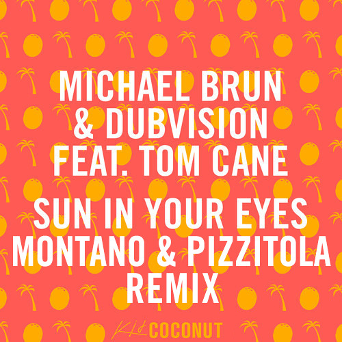 Michael Brun & DubVision ft. Tom Cane - Sun In Your Eyes (Montano & Pizzitola Remix)