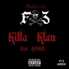 F3 Killa Klan (Feat. A.D.H.D.) [Prod. By SilinsBeats]