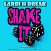 [HBR040] Larbi-H-Break - Shake It (Original Mix)OUT NOW ON BEATPORT!