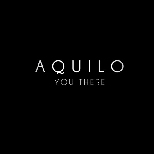 AQUILO - You There