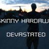 Skinny Hardaway- Devestated