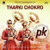 Tharki Chokro - PK (Official Full Song) Aamir Khan