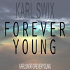 Karl Swix - Forever Young (Radio Edit)