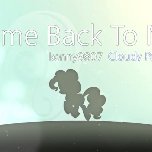 Kenny9807 - Come Back To Me (Cloudy Pastel Remix)