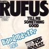 Rufus Chaka Khan - Tell Me Somethin Good (Prod.By Lil Krazy)