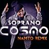 Soprano - Cosmo (NAMTO Remix)