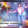 Mauli Mauli - (In Drakarta Mix) - Dj Heefaj