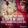Pablo Fierro, Deep Square - El Día De Mi Suerte (Mirelle Noveron & Jose Alanisz Edit)FREE DOWNLOAD!