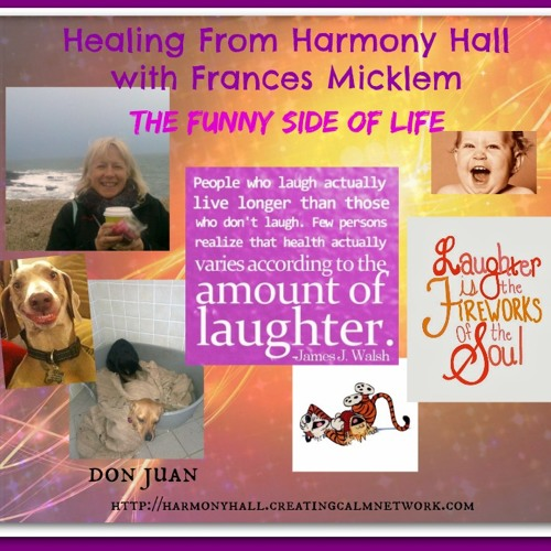 Healing from Harmony Hall with Frances Micklem - The Wonderful Energy of Laughter