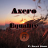 Axero ft. Barack Obama - Equality (Original Mix)