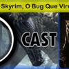 DCast #03 - Skyrim, O Bug Que Virou Um Jogo