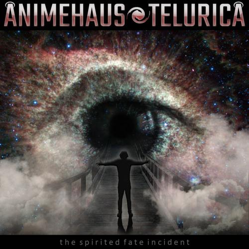"Animehaus & Telurica - ""The Spirited Fate Incident"" EP"