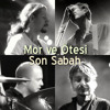 Mor Ve Ötesi - Son Sabah (Radio Edit) (2014) mp3
