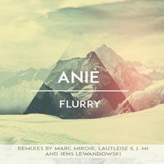 Aniè - Flurry (Marc Miroir Remix)