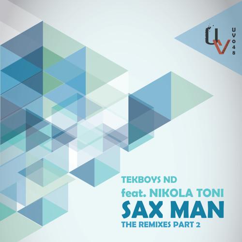 TekBoys ND ft. Nikola Toni - Sax Man (The Remixes Part 2) Available in all major digital stores !!!