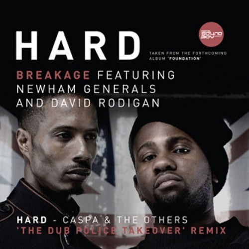 Breakage feat. Newham Generals - Hard (Caspa & The Others 'The Dub Police remix)