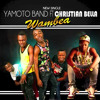Yamoto Band ft Christian Bella-Wambea(hotspotmagazine.co)