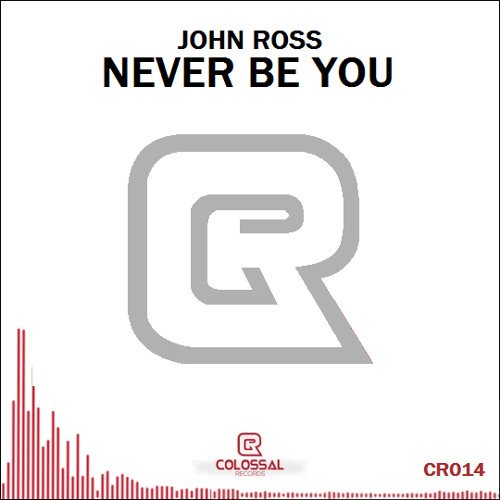 John Ross - Never Be You (Original Mix)