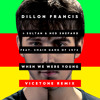 Dillon Francis & Sultan + Ned Shepard + The Chain Gang Of 1974 - When We Were Young (Vicetone Remix)