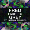 Fred (Ft. Nathan Brumley) - Fade To Grey (Original Mix)