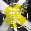 Mixology MixTape Vol.33 - Dan Clare