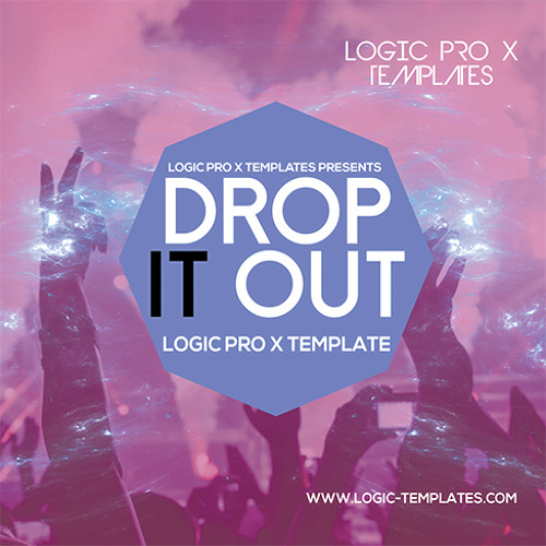 Drop It Out Logic Pro X Template