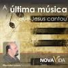 A última música que Jesus cantou
