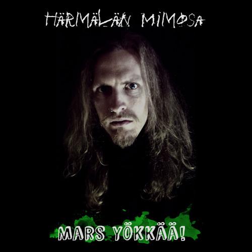 Härmälän Mimosa - Mars yökkää!