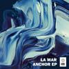 La Mar - Anchor (Mazde Remix)