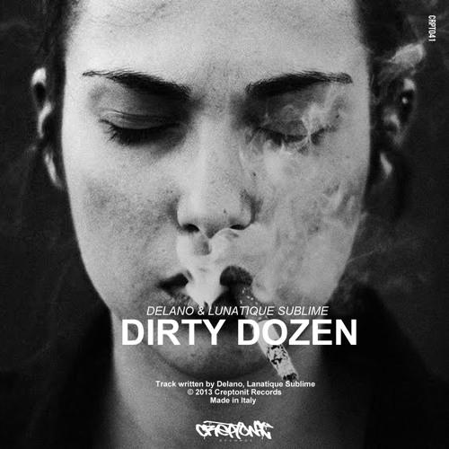 Delano & Lunatique Sublime - The Dirty Dosen (original mix) prewiev