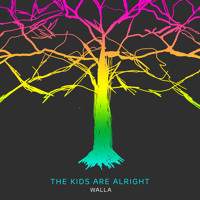 Walla - The Kids Are Alright