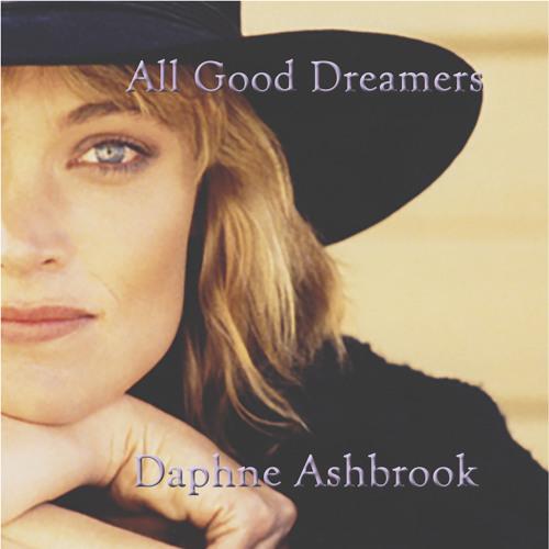 DAPHNE ASHBROOK - ALL GOOD DREAMERS