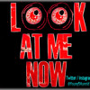Look At Me Now [Where Were You] (Prod. NH Beats) (UNMASTERED)