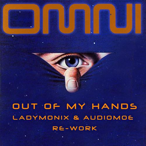 Omni - Out Of My Hands (LadyMonix & Audiomoe Re-Work)