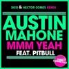 Austin Mahone ft Pitbull - Mmm Yeah (Xosi & Hector Comes Remix)