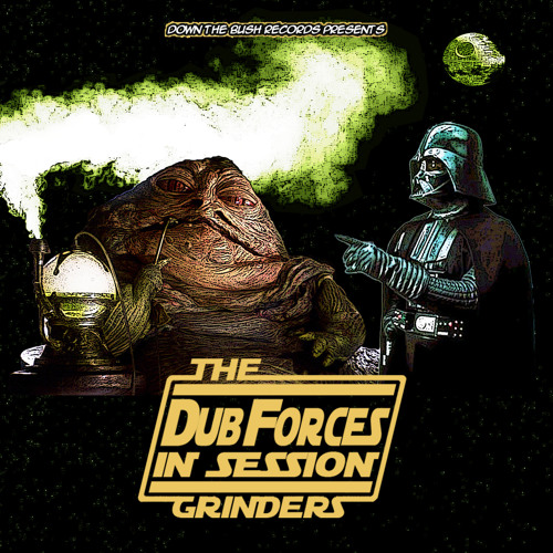 The Grinders - Dub Forces In Session - Out Now
