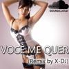 Você me Quer (Part. Nickson & Vira-Lata) (Remix By X-DJ)