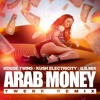 HouseTwins X Kush Electricity X Q.B Mix - Arab Money (Twerk Remix)